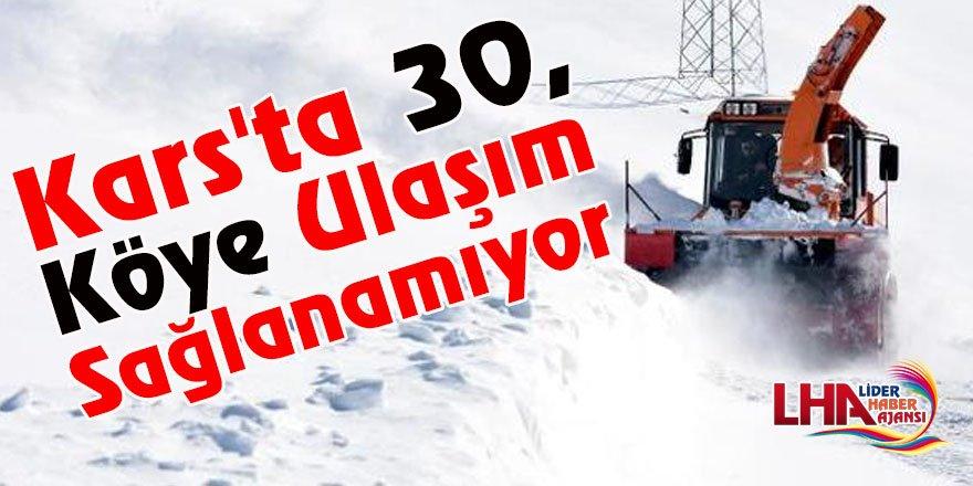 Kars'ta 30, Köye Ulaşım Sağlanamıyor