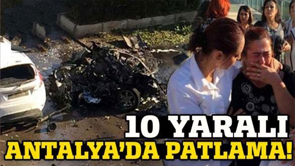 Antalya'da patlama! 10 yaralı