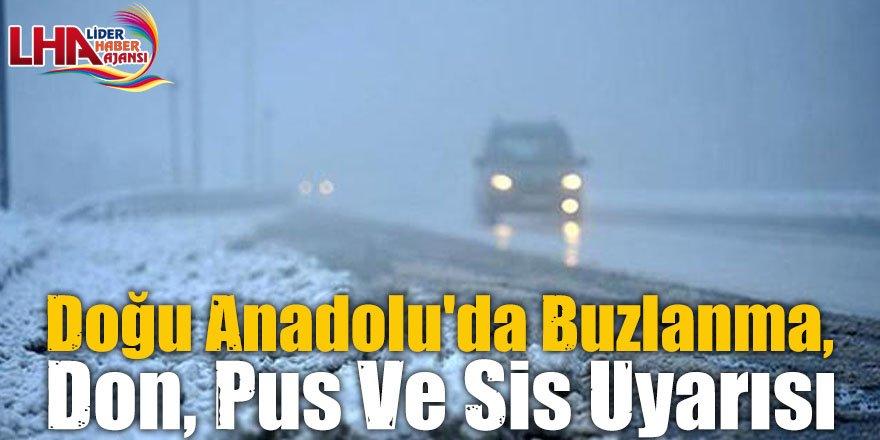 Doğu Anadolu'da Buzlanma, Don, Pus Ve Sis Uyarısı