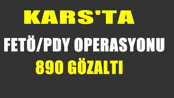 Kars'ta FETÖ/PDY Operasyonu 890 Gözaltı