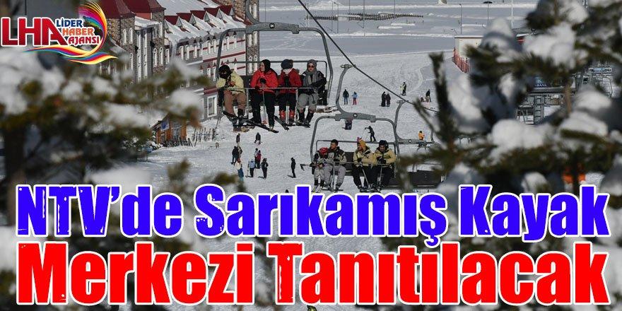 NTV'de Sarıkamış Cıbıltepe Kayak Merkezi Tanıtılacak