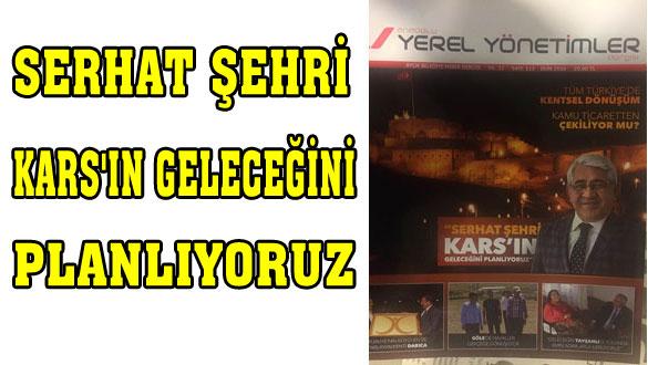 Serhat Şehri Kars'ın Geleceğini Planlıyoruz