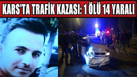 Kars'ta Trafik Kazası: 1 ölü, 14 yaralı