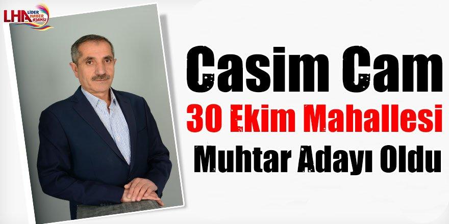 Casim Cam, 30 Ekim Mahallesi muhtar adayı oldu