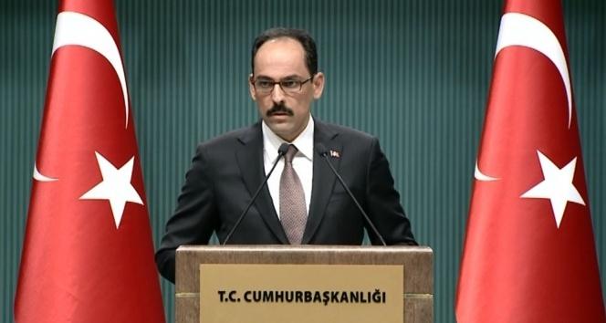 Cumhurbaşkanlığı Sözcüsü Kalın: 'Kontrol Türkiye'de olacak'