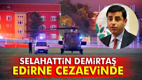 Demirtaş, Edirne F Tipi Cezaevine konuldu