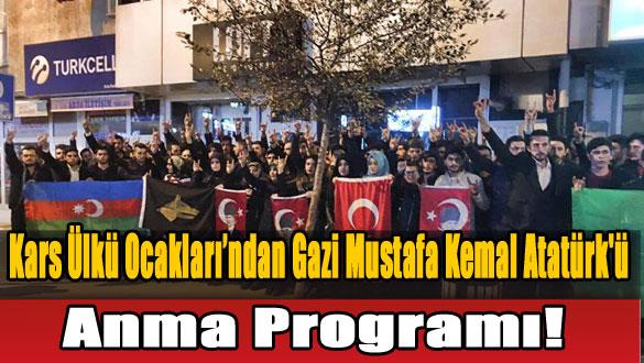 Kars Ülkü Ocakları'ndan Gazi Mustafa Kemal Atatürk'ü Anma Programı!