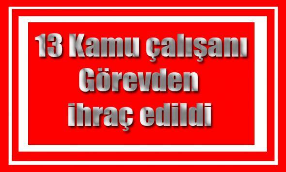 Kağızman'da 13 Kamu çalışanı görevden ihraç edildi