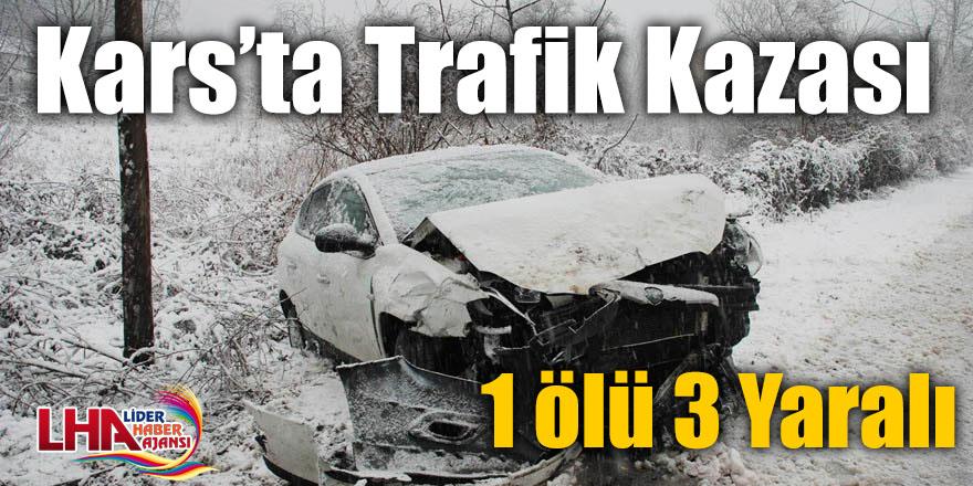 Kars'ta trafik kazası: 1 ölü 3 yaralı