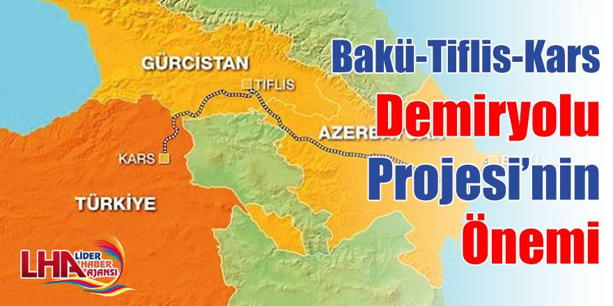 Bakü-Tiflis-Kars demiryolu projesinin önemi