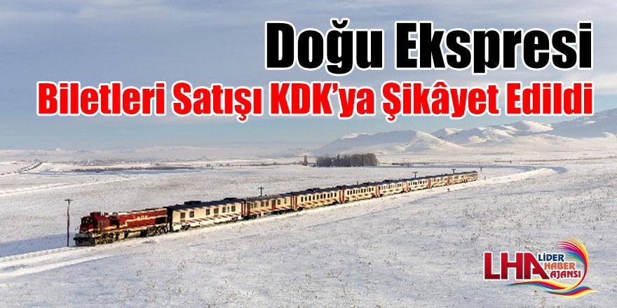 Doğu Ekspresi biletleri satışı KDK'ya şikâyet edildi