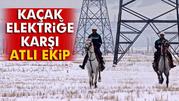 Kırsalda kaçak elektriğe karşı atlı ekip