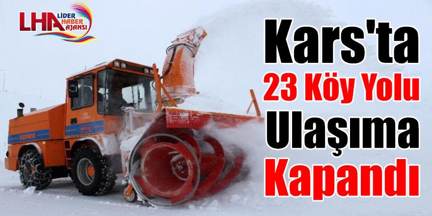 Kars'ta 23 köy yolu ulaşıma kapandı