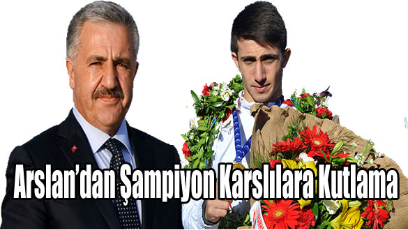 Arslan'dan Şampiyon Karslılara Kutlama
