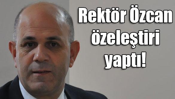 Rektör Özcan özeleştiri yaptı!