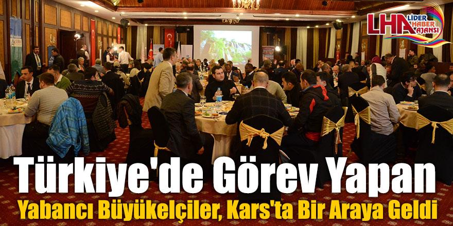 Türkiye'de Görev Yapan Yabancı Büyükelçiler, Kars'ta Bir Araya Geldi