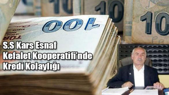 S.S Kars Esnaf Kefalet Kooperatifi'nde Kredi Kolaylığı