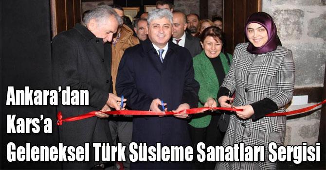 Ankara´dan Kars´a Geleneksel Türk Süsleme Sanatları Sergisi