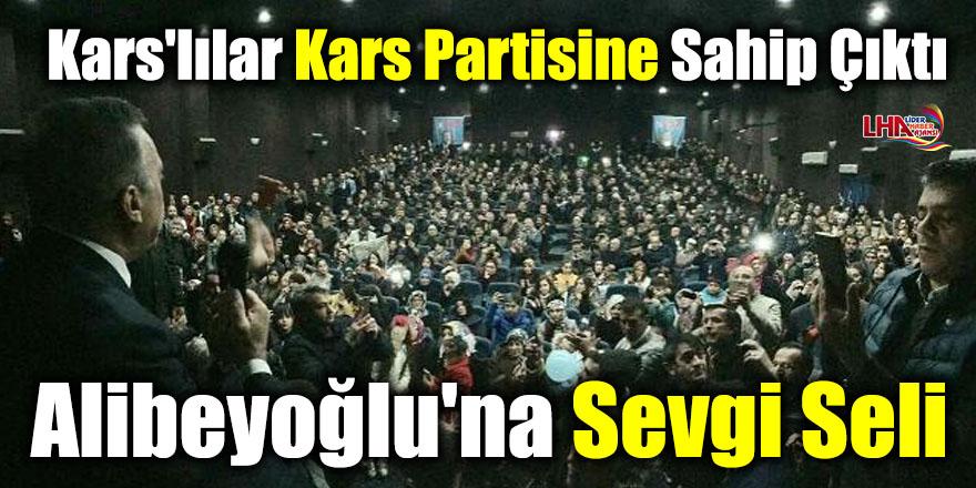 Kars'lılar Kars Partisine Sahip Çıktı! Alibeyoğlu'na Sevgi Seli