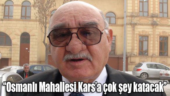 İsmet Çelik: Osmanlı Mahallesi Kars'a çok şey katacak