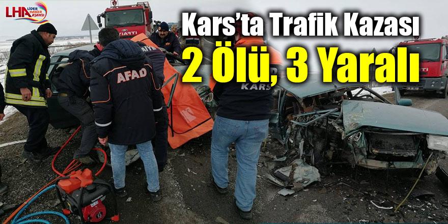 Kars'ta trafik kazası: 2 ölü, 3 yaralı