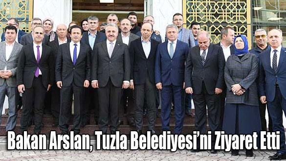 Bakan Arslan, Tuzla Belediyesi'ni Ziyaret Etti
