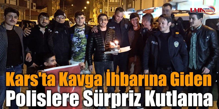 Kars'ta Kavga İhbarına Giden Polislere Sürpriz Kutlama
