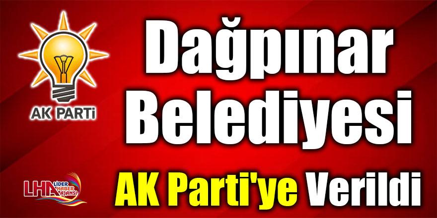 Dağpınar Belediyesi Ak Parti'ye Verildi