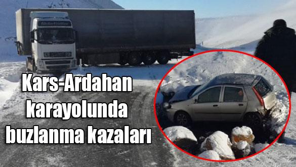 Kars-Ardahan karayolunda buzlanma kazaları