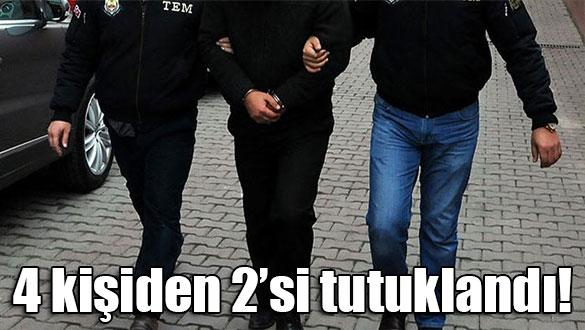 4 kişiden 2'si tutuklandı!