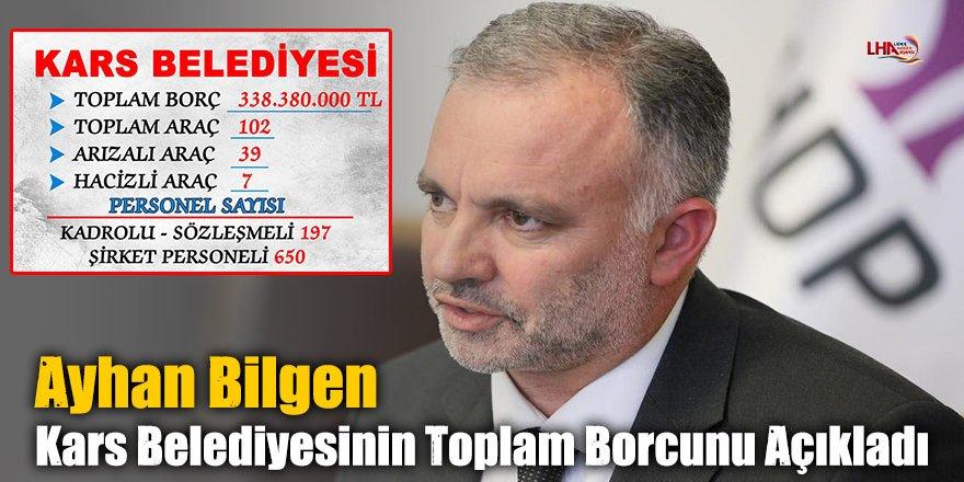 Ayhan Bilgen Kars Belediyesinin Toplam Borcunu Açıkladı