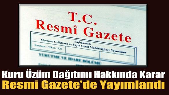 Kuru Üzüm Dağıtımı Hakkında Karar Resmi Gazete'de Yayımlandı
