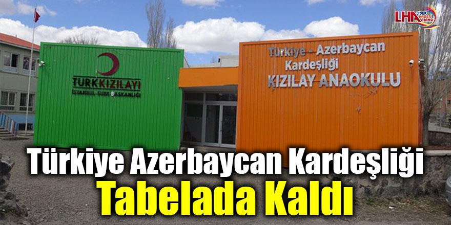 Türkiye Azerbaycan Kardeşliği Tabelada Kaldı