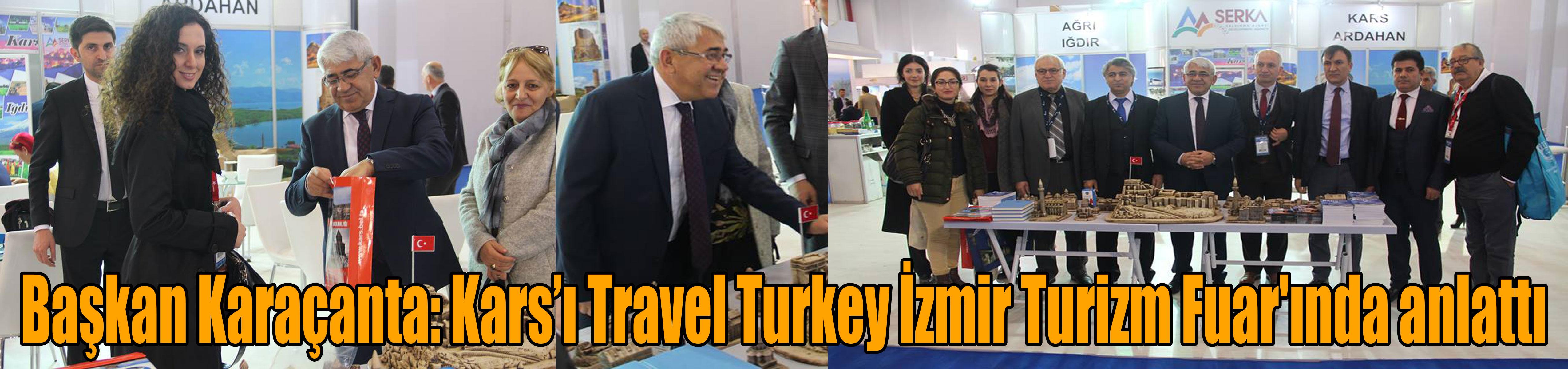 Başkan Karaçanta: Karsı Travel Turkey İzmir Turizm Fuar´ında anlattı
