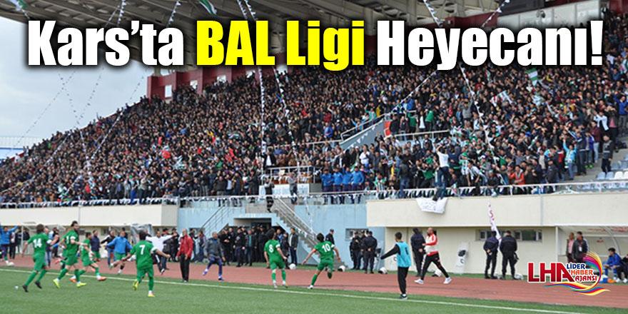 Kars'ta BAL Ligi heyecanı!