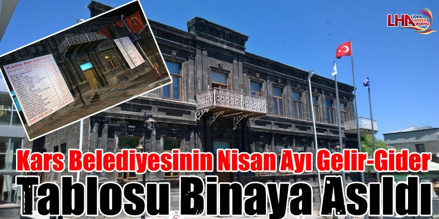Kars Belediyesinin Nisan Ayı Gelir-Gider Tablosu Binaya Asıldı