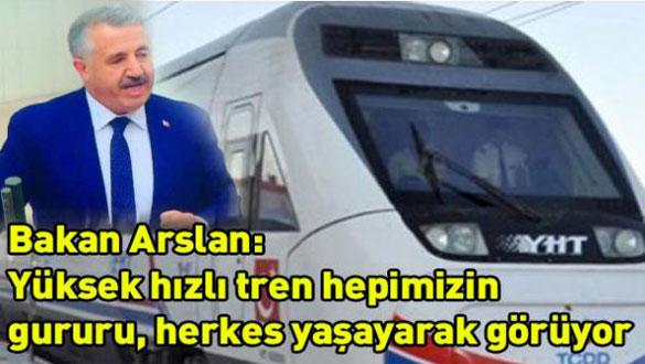 Bakan Arslan: Yüksek hızlı tren hepimizin gururu, herkes yaşayarak görüyor