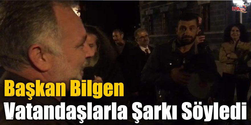 Başkan Bilgen, Vatandaşlarla Şarkı Söyledi