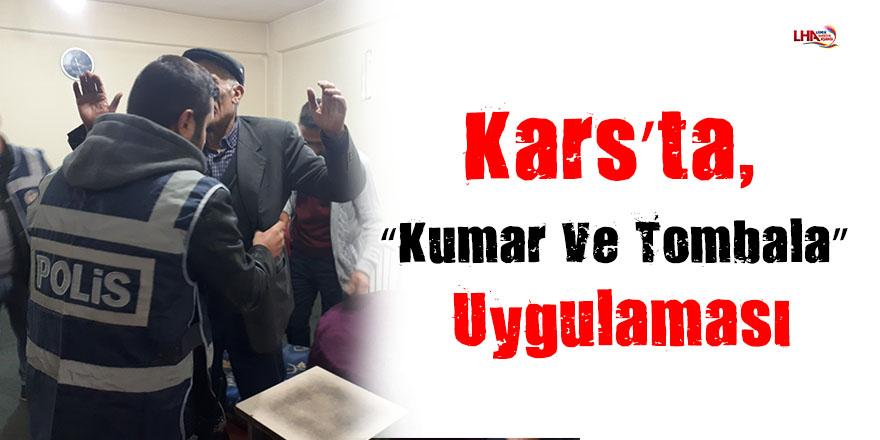 """Kars'ta, """"Kumar ve Tombala"""" uygulaması"""