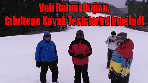 Vali Rahmi Doğan, Cıbıltepe Kayak Tesislerini inceledi