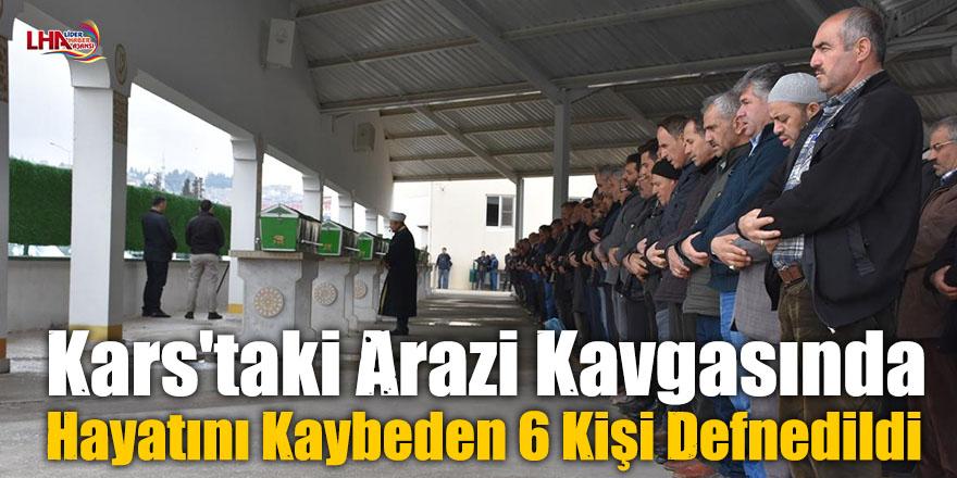 Kars'taki Arazi Kavgasında Hayatını Kaybeden 6 Kişi Defnedildi