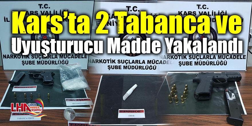 Kars'ta 2 tabanca ve uyuşturucu madde yakalandı
