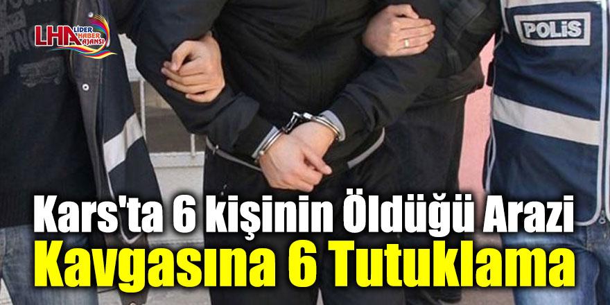 Kars'ta 6 kişinin öldüğü arazi kavgasına 6 tutuklama