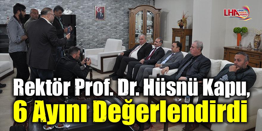 Rektör Prof. Dr. Hüsnü Kapu, 6 ayını değerlendirdi