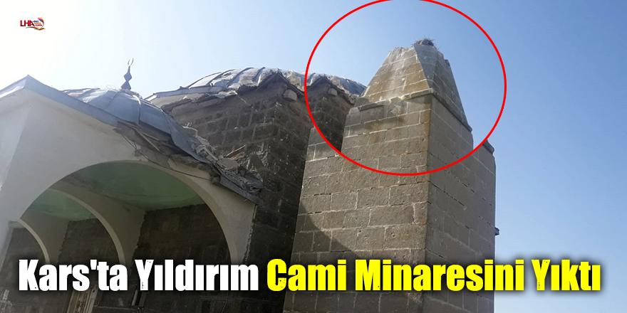 Kars'ta Yıldırım Cami Minaresini Yıktı