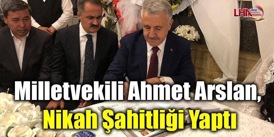 Milletvekili Ahmet Arslan, nikah şahitliği yaptı