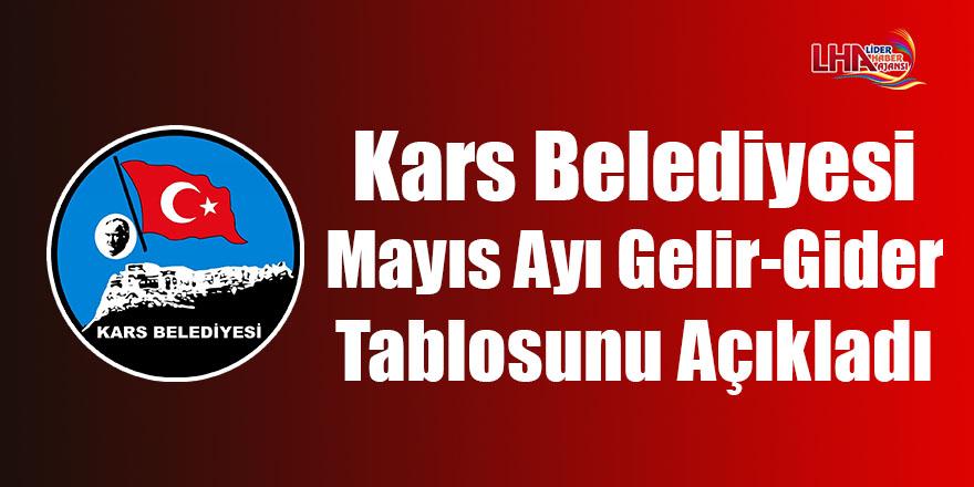 Kars Belediyesi Mayıs Ayı Gelir-Gider Tablosunu Açıkladı
