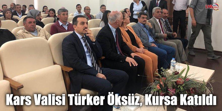 Kars Valisi Türker Öksüz, Kursa Katıldı
