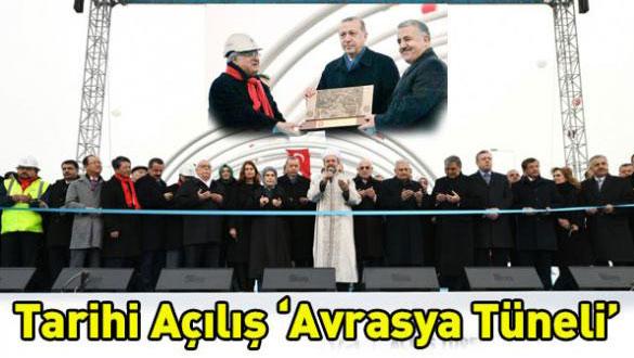 Tarihi Açılış 'Avrasya Tüneli'
