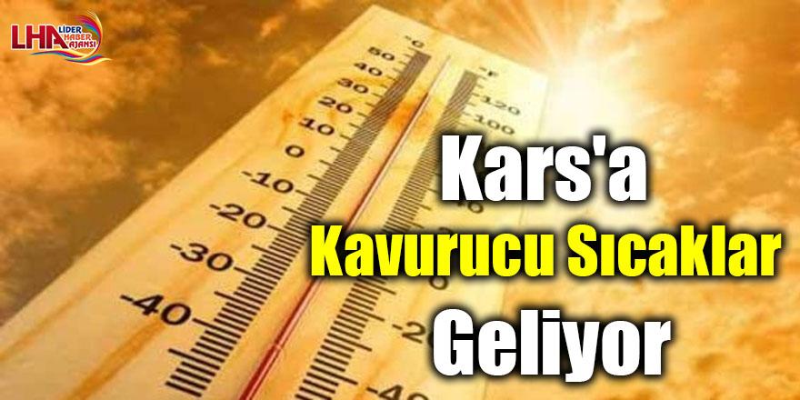 Kars'a Kavurucu Sıcaklar Geliyor